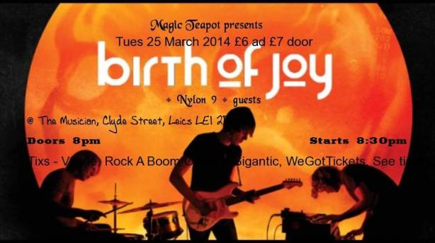 BIRTH OF JOY - The Musician Leicester Tuesday 25th March